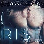 RISE - Part Three: The RISE Series, Book 3 | Deborah Bladon