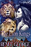 The Lion Kings (Part Three) a BBW Lion Shapeshifter Romance: One Curvy Woman with a Psychic Gift. Two Alpha Lion Kings. One sexy adventure.