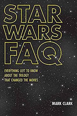 Star Wars FAQ: Everything Left to Know About the Trilogy That Changed the Movies (FAQ Series)