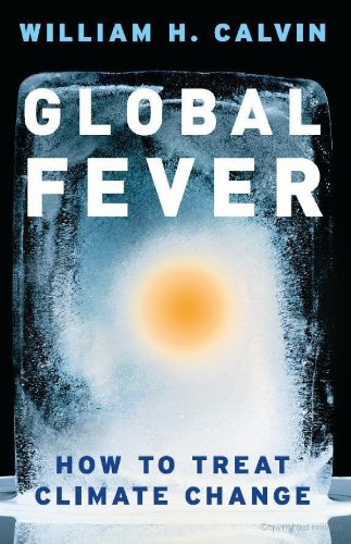 William H. Calvin - Global Fever: How To Treat Climate Change