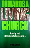 img - for Towards a Living Church by Wim Saris (1980-04-21) book / textbook / text book