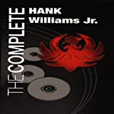 The Complete Hank Williams Jr. an album by Hank Williams Jr