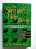 The Sinusitis Help Book: A Comprehensive Guide to a Common Problem (1565611632) by Williams, M
