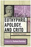 Platos Euthyphro, Apology, and Crito: Critical Essays (Critical Essays on the Classics Series)