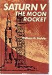 Saturn V: The Moon Rocket