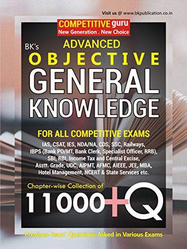 Advanced Objective General Knowledge 11000 + MCQs (For All Competitive Examination, Fully Updated 15 August 2014)