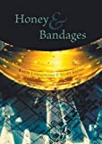 img - for Honey and Bandages book / textbook / text book