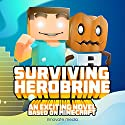 Surviving Herobrine: An Exciting Novel Based on Minecraft (       UNABRIDGED) by Innovate Media Narrated by Brandon Stevens