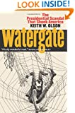 Watergate: The Presidential Scandal That Shook America