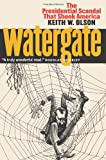 Watergate: The Presidential Scandal That Shook America (0700612513) by Keith W. Olson