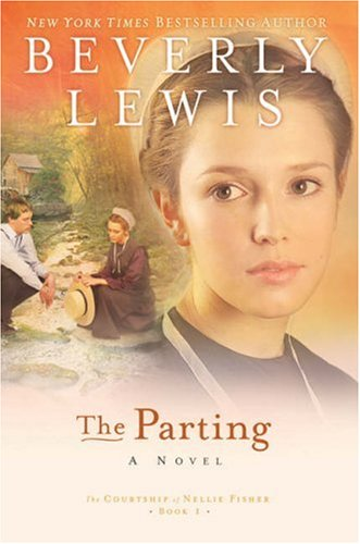 The Parting (The Courtship of Nellie Fisher, Book 1), Beverly Lewis