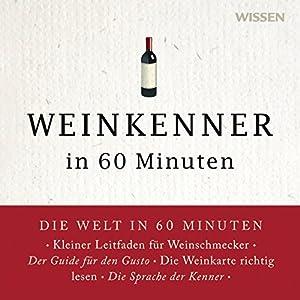 Weinkenner in 60 Minuten Hörbuch