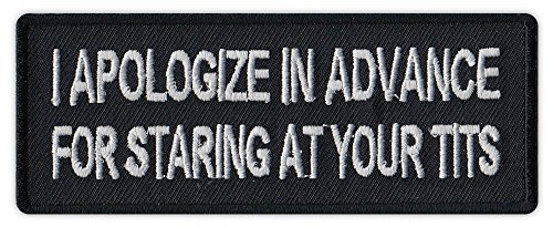 Motorcycle Biker Jacket/Vest Embroidered Patch - I Apologize in Advance For Staring At Your Tits - Funny (Advance At compare prices)