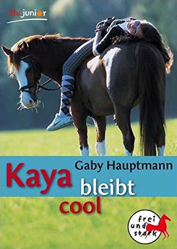 Kaya bleibt cool  (Frei und stark, #3)