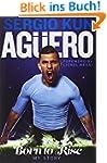 Sergio Kun Aguero: Born to Rise - My...