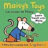 Maisy's Toys: Les Jouets De Maisy (Maisy Dual Language Book)