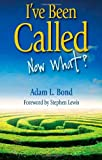 I've Been Called: Now What?