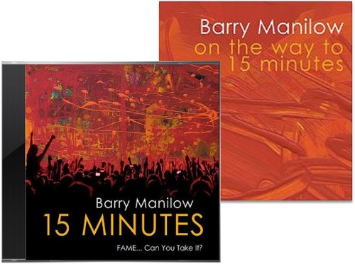 BARRY MANILOW - 15 Minutes: Fame... Can You Take It? - Zortam Music