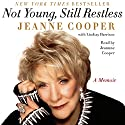 Not Young, Still Restless: A Memoir Audiobook by Jeanne Cooper Narrated by Jeanne Cooper