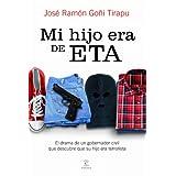 Mi hijo era de ETA: El drama de un gobernador civil que descubre que su hijo era terrorista (No Ficcion (espasa...