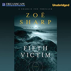 Fifth Victim: Charlie Fox, Book 9 | [Zoe Sharp]
