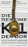 Die geheime K1 der DDR: Authentische Kriminalfälle
