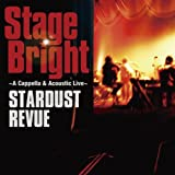 Stage Bright~A Cappella & Acoustic Live~(初回限定盤)