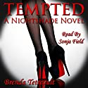 Tempted: A Nightshade Novel: The Nightshade Series Volume 1 Audiobook by Brenda Tetreault Narrated by Sonja Field