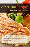 American Recipes: The Most Delicious American Food Recipes with Simple and Easiest Directions and Mouth Watering Taste