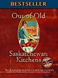Out of Old Saskatchewan Kitchens (pb)