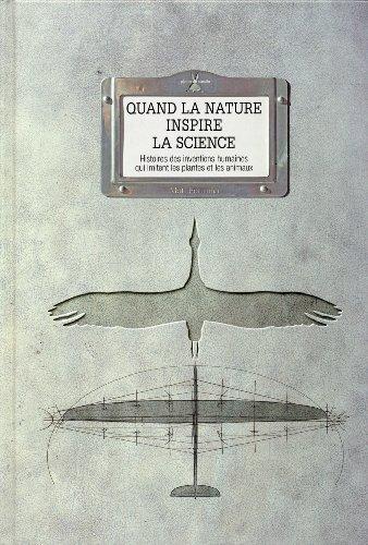 Quand la nature inspire la science : histoires des inventions humaines qui imitent les plantes et les animaux
