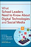 img - for Scott McLeod,Chris Lehmann'sWhat School Leaders Need to Know About Digital Technologies and Social Media [Hardcover]2011 book / textbook / text book
