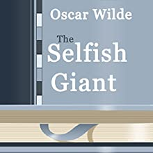 The Selfish Giant (       UNABRIDGED) by Oscar Wilde Narrated by Anastasia Bertollo