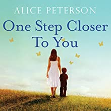 One Step Closer to You (       UNABRIDGED) by Alice Peterson Narrated by Laura Kirman