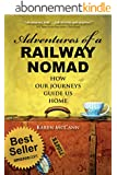 Adventures of a Railway Nomad: How Our Journeys Guide Us Home (English Edition)