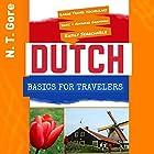 Dutch Basics for Travelers Hörbuch von N. T. Gore Gesprochen von: Colin Fluxman