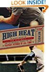 High Heat: The Secret History Of the...