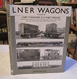 LNER Wagons: Volume 4B: Standard and Other Designs