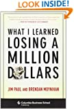 What I Learned Losing a Million Dollars (Columbia Business School Publishing)
