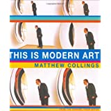 This Is Modern Artby Matthew Collings