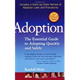 Adoption: The Essential Guide to Adopting Quickly and Safely ~ Randall Hicks