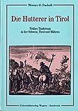 img - for Die Hutterer in Tirol: Fruhes Taufertum in der Schweiz, Tirol und Mahren (Schlern-Schriften) (German Edition) book / textbook / text book