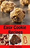 Easy Cookie Recipes: Favorite Homemade Cookies and Bars Recipes (Bakery Cooking Series)
