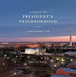 img - for At Home in the President's Neighborhood: A Photographic Tour book / textbook / text book