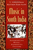 Music in South India: The Karnatak Concert Tradition and Beyond: Experiencing Music, Expressing Culture (Global Music)