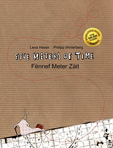 Philipp Winterberg - Five Meters of time/Fënnef Meter Zäit: Children's Picture Book English-Luxembourgish (Bilingual Edition) (English Edition)