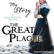 My Story: The Great Plague | Livre audio Auteur(s) : Pamela Oldfield Narrateur(s) : Carol Drinkwater