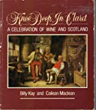 img - for Knee Deep in Claret: Celebration of Wine and Scotland book / textbook / text book