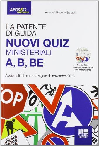 La patente di guida A B BE Nuovi quiz ministeriali Con CD ROM PDF