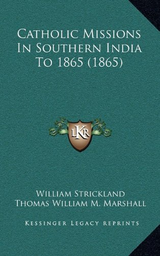 Catholic Missions in Southern India to 1865 (1865)